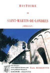 Emile Bougette - Histoire de Saint-Martin-de-Londres (Hérault).