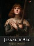 Emile Bourgeois et Jules Michelet - Jeanne d'Arc.