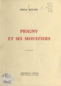 Emile Boutin et Marc Guitteny - Prigny et ses moustiers.