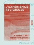 Emile Boutroux et Frank Abauzit - L'Expérience religieuse - Essai de psychologie descriptive.
