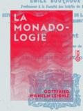 Emile Boutroux et Gottfried Wilhelm Leibniz - La Monadologie.