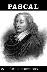 Emile Boutroux - Pascal.