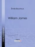 Emile Boutroux et  Ligaran - William James.