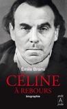 Emile Brami - Céline à rebours.