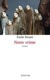 Emile Brami - Notre crime.