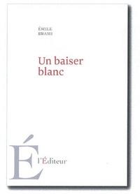 Emile Brami - Un baiser blanc.