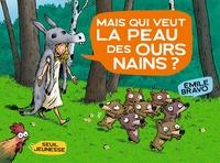 Emile Bravo - Mais qui veut la peau des ours nains ?.
