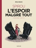 Emile Bravo - Spirou, l'espoir malgré tout Tome 1 : Un mauvais départ.