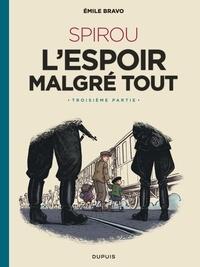 Emile Bravo - Spirou, l'espoir malgré tout Tome 3 : .