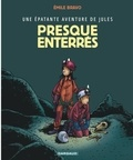 Emile Bravo - Une épatante aventure de Jules Tome 3 : Presque enterrés.