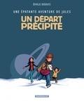 Emile Bravo - Une épatante aventure de Jules Tome 4 : Un départ précipité.