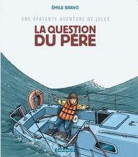 Emile Bravo et Delphine Chedru - Une épatante aventure de Jules Tome 5 : La question du père.