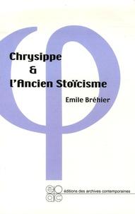 Emile Bréhier - Chrysippe et l'ancien stoïcisme.