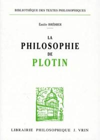Emile Bréhier - La Philosophie de Plotin.