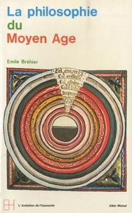 Emile Bréhier - La philosophie du Moyen Age.