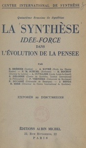 Emile Bréhier et  Collectif - La synthèse : idée force dans l'évolution de la pensée... - Exposés et discussions.