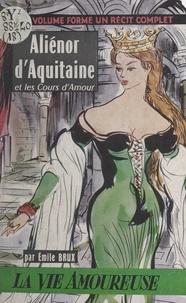 Emile Brux et  Charoy - Aliénor d'Aquitaine et les cours d'amour.