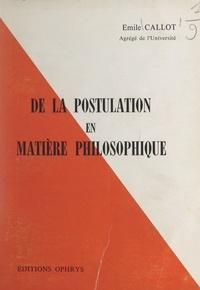 Emile Callot - De la postulation en matière philosophique.