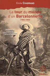 Emile Chabrand - Le tour du monde d'un Barcelonnette (1882-1883).