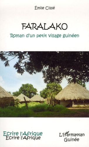Emile Cissé - Faralako - Roman d'un petit village guinéen.