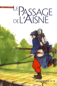 Emile Clermont - Le passage de l'Aisne.