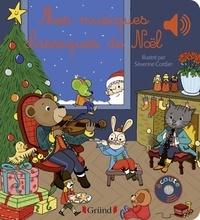 Emile Collet et Séverine Cordier - Mes musiques classiques de Noël.
