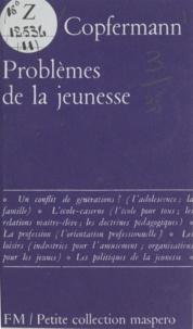 Emile Copfermann - Problèmes de la jeunesse.