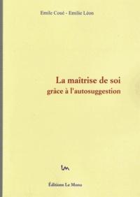 Emile Coué et Emilie Léon - La maîtrise de soi grâce à l'autosuggestion.