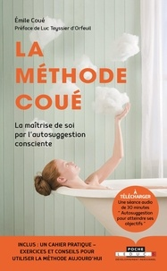 Emile Coué - La méthode Coué - Ou La maîtrise de soi-même par l'autosuggestion consciente.