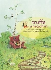 Emile Cucherousset et Camille Jourdy - Truffe et Machin.