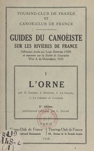 Emile Dacier et  Foloppe - Guides du canoëiste sur les rivières de France (1). L'Orne.