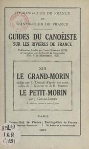 Emile Dacier et J. Guillo-Lohan - Guides du canoéiste sur les rivières de France (13). Le Grand-Morin, le Petit-Morin.