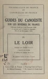 Emile Dacier et Louis Bonnard - Guides du canoëiste sur les rivières de France (9). Le Loir.