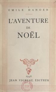 Emile Danoën - L'aventure de Noël.