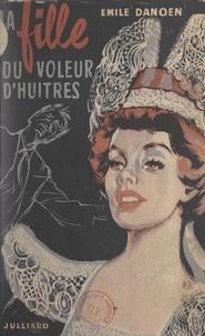 Emile Danoën - La fille du voleur d'huîtres.