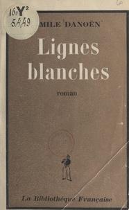Emile Danoën - Lignes blanches.