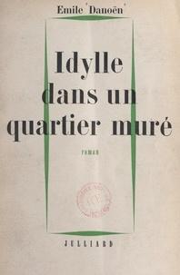 Emile Danoën - Une maison soufflée aux vents (2) - Idylle dans un quartier muré.