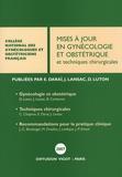 Emile Daraï et Jacques Lansac - Mises à jour en gynécologie et obstétrique - Et techniques chirurgicales.