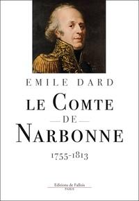Emile Dard - Le comte de Narbonne - 1755-1813.