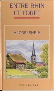 Emile Decker et Lucien Fricker - Blodelsheim - Entre Rhin et forêt.