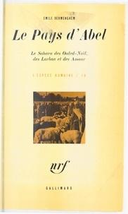 Emile Dermenghem et  Collectif - Le pays d'Abel - Le Sahara des Ouled-Naïl, des Larbaa et des Amour.
