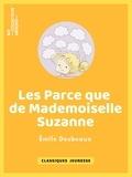 Emile Desbeaux et Léon Benett - Les Parce que de mademoiselle Suzanne.