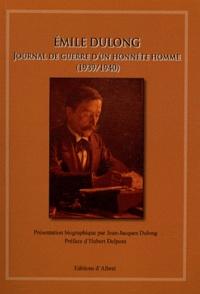 Emile Dulong - Journal de guerre d'un honnête homme (1939-1940).