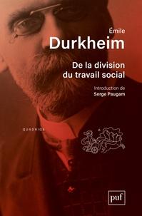 Emile Durkheim - De la division du travail social.