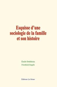 Emile Durkheim et Friedrich Engels - Esquisse d'une sociologie de la famille et son histoire.