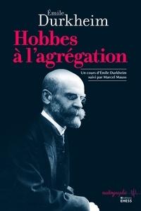 Emile Durkheim - Hobbes à l'agrégation - Un cours d'Emile Durkheim suivi par Marcel Mauss.