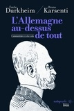 Emile Durkheim et Bruno Karsenti - L'Allemagne au-dessus de tout - Commentaire à vive voix.