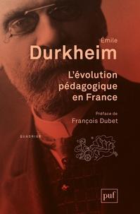 Emile Durkheim - L'évolution pédagogique en France.