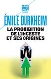 Emile Durkheim - La prohibition de l'inceste et ses origines.