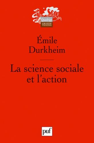Emile Durkheim - La science sociale et l'action.